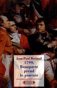 1799, Bonaparte prend le pouvoir : le 18 brumaire an VIII, la République meurt-elle assassinée ?