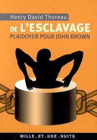 De l'esclavage : plaidoyer pour John Brown