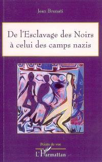 De l'esclavage des Noirs à celui des camps nazis