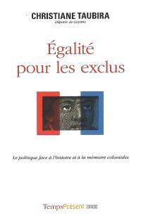 Egalité pour les exclus : la politique face à l'histoire et à la mémoire coloniales