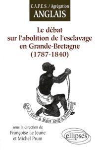 Le débat sur l'abolition de l'esclavage en Grande-Bretagne : 1787-1840