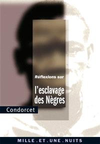 Réflexions sur l'esclavage des Nègres