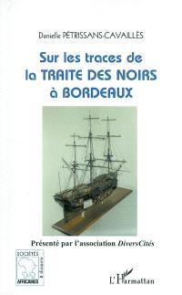 Sur les traces de la traite des Noirs à Bordeaux