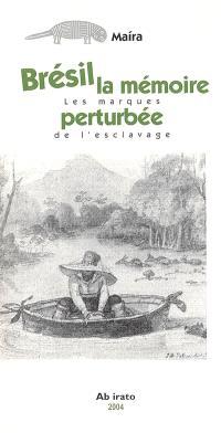 Brésil : la mémoire perturbée : les marques de l'esclavage