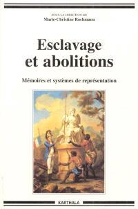 Esclavage et abolitions : mémoires et systèmes de représentation : actes du colloque international de l'Université Paul Valéry, Montpellier III, 13 au 15 novembre 1998