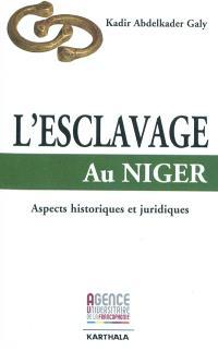 L'esclavage au Niger : aspects historiques et juridiques