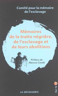 Mémoires de la traite négrière, de l'esclavage et leurs abolitions : rapport à Monsieur le Premier ministre