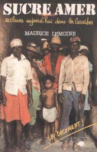 Sucre amer : Esclaves aujourd'hui dans les Caraîbes