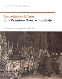 Les religions à Lyon et la Première Guerre mondiale : journée d'étude des Musées Gadagne sur l'histoire religieuse de Lyon