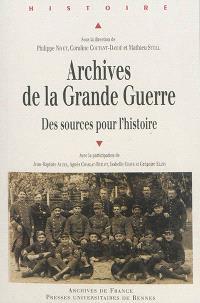 Archives de la Grande Guerre : des sources pour l'histoire