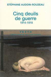 Cinq deuils de guerre, 1914-1918