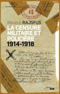 La censure militaire et policière (1914-1918)