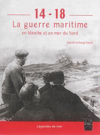14-18 : la guerre maritime en Manche et en mer du Nord