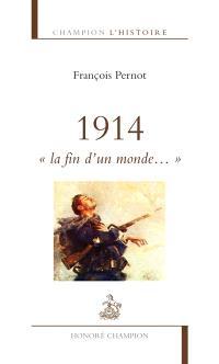 1914 : la fin d'un monde...