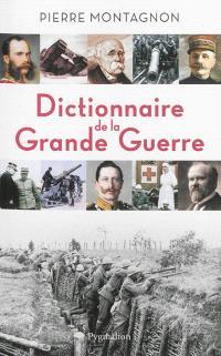 Dictionnaire de la Grande Guerre : 1914-1918