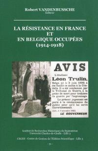 La résistance en France et en Belgique occupées 1914-1918 : actes de la journée d'études, Bondues, 30 janvier 2010