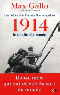Une histoire de la Première Guerre mondiale. Volume 1, 1914, le destin du monde : récit