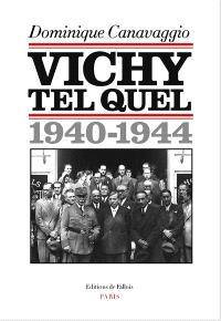 Vichy tel quel : 1940-1944