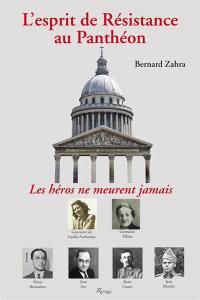 L'esprit de Résistance au Panthéon : Germaine Tillion et Geneviève de Gaulle-Anthonioz, Jean Moulin et Jean Zay, Pierre Brossolette et René Cassin