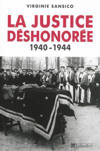 La justice déshonorée : 1940-1944