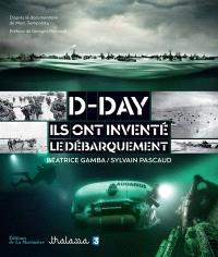 D-Day : ils ont inventé le débarquement