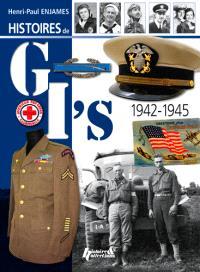 Histoires de GI's : les combattants américains dans la libération de l'Europe : 1942-1945