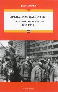 Opération Bagration : la revanche de Staline (été 1944)