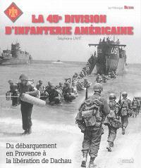 La 45e division d'infanterie américaine : du débarquement en Provence à la libération de Dachau