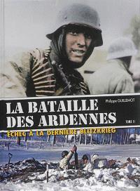 La bataille des Ardennes : échec à la dernière Blitzkrieg. Volume 2, La pointe nord : l'assaut de la 6.PanzerArmee