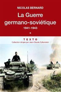 La guerre germano-soviétique, 1941-1945. Volume 1, 1941-1943