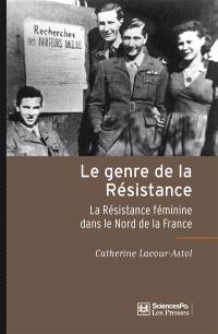 Le genre de la Résistance : la résistance féminine dans le nord de la France