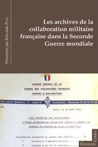 Les archives de la collaboration militaire française dans la Seconde Guerre mondiale