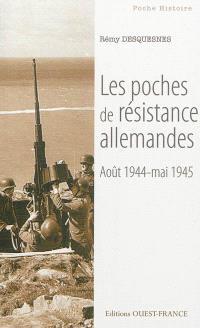 Les poches de résistance allemandes sur le littoral français : août 1944-mai 1945