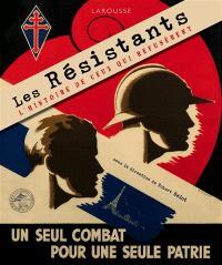 Les résistants : l'histoire de ceux qui refusèrent