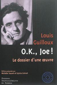 O.K., Joe ! : le dossier d'une oeuvre