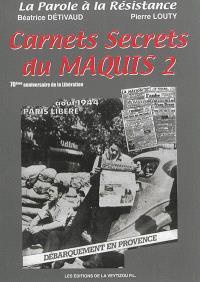 Carnets secrets du maquis. Volume 2