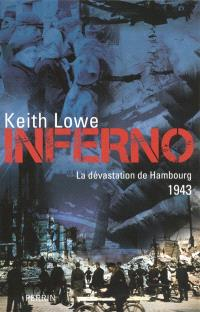 Inferno : la dévastation de Hambourg, 1943
