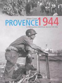 Provence, 1944 : le débarquement raconté par ceux qui l'ont vécu