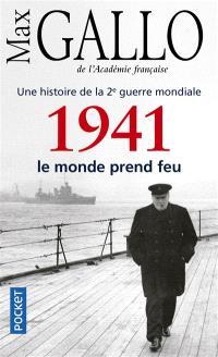 Une histoire de la 2e Guerre mondiale. Volume 2, 1941, le monde prend feu : récit