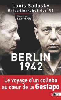 Berlin 1942 : chronique d'une détention par la Gestapo