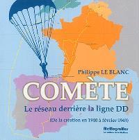Comète : le réseau derrière la ligne DD : de la création en 1940 à février 1943
