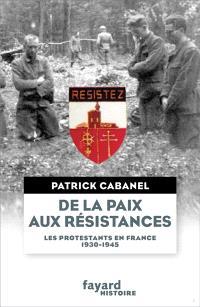 De la paix aux résistances : les protestants en France : 1930-1945