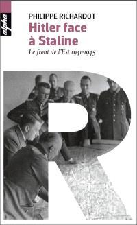 Hitler face à Staline : le front de l'Est, 1941-1945