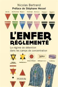 L'enfer réglementé : le régime de détention dans les camps de concentration