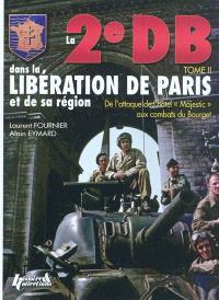 La 2e DB dans la libération de Paris et de sa région. Volume II, De l'hôtel Majestic au Bourget