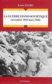La guerre finno-soviétique : novembre 1939-mars 1940