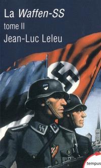 La Waffen-SS : soldats politiques en guerre. Volume 2