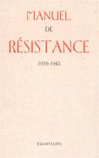 Manuel de résistance : 1939-1945