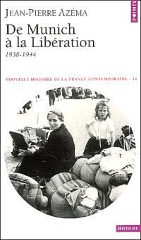 Nouvelle histoire de la France contemporaine. Volume 14, De Munich à la libération : 1938-1944