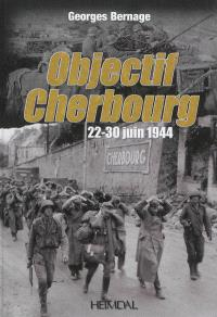 Objectif Cherbourg : 22-30 juin 1944